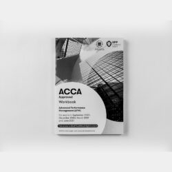 ACCA - Advanced Performance Management (APM) - Workbook - 2020/2021