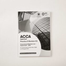 ACCA - Corporate & Business Law - England (LW - ENG) - Practice & Revision Kit - 2020/2021