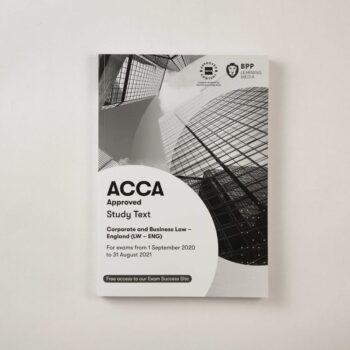 ACCA - Corporate & Business Law GLOBAL (LW - GLO) - Study Text - 2020/2021