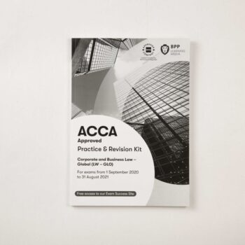 ACCA - Corporate & Business Law GLOBAL (LW-GLO ) - Practice & Revision Kit - 2020/2021