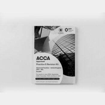 ACCA - Advanced Taxation ATX (UK) (FA2019) - Practice & Revision Kit - 2020/2021