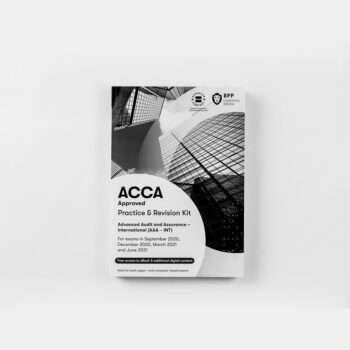 ACCA - Advanced Audit and Assurance International (AAA-INT) - Practice and Revision Kit - 2020/2021