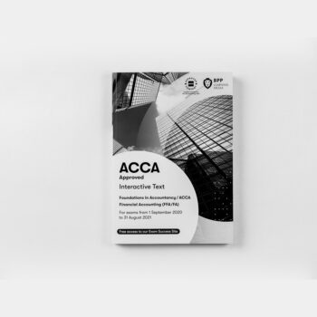 ACCA - Foundations in Accountancy - Financial Accounting (FFA/FA) - Interactive Text - 2020/2021