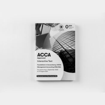 ACCA - Foundation in Accountancy - Management Accounting (FMA/MA) - Interactive Text - 2020/2021