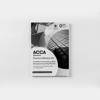 ACCA - Foundations in Accountancy - Management Accounting (FMA/MA) - Practice and Revision Kit - 2020/2021